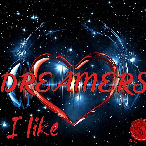 I Like de DREAMERS