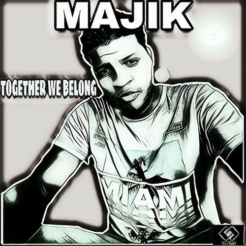 Together We Belong di Majik