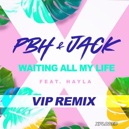 Waiting All My LIfe (PBH & Jack VIP Remix) di Pbh
