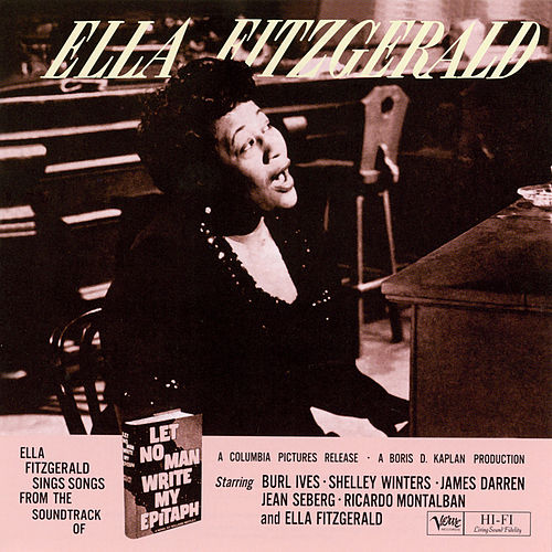 Let No Man Write My Epitaph by Ella Fitzgerald