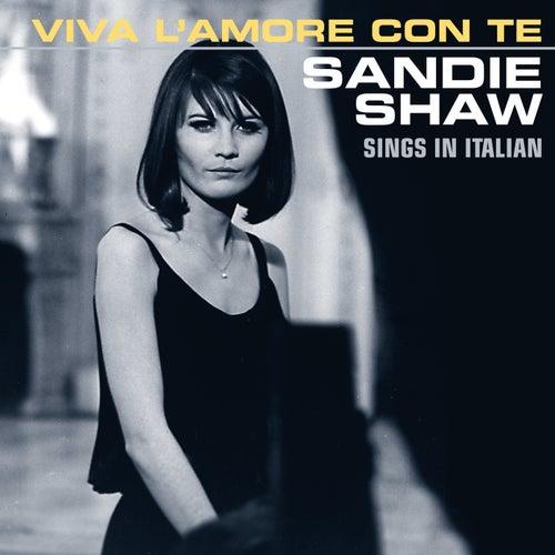 Viva L'amore Con Te (Sings In Italian) de Sandie Shaw