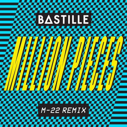 Million Pieces (M-22 Remix) by Bastille