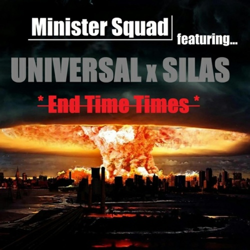 End Time Times (feat. Universal & Silas) by Minister Squad