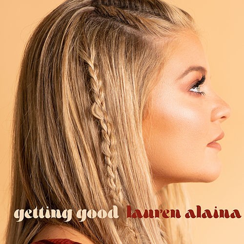 Getting Good von Lauren Alaina
