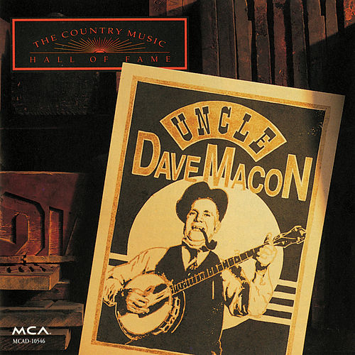 The Country Music Hall Of Fame Series by Uncle Dave Macon