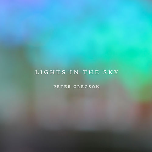 Lights in the Sky by Peter Gregson