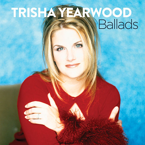 Ballads by Trisha Yearwood