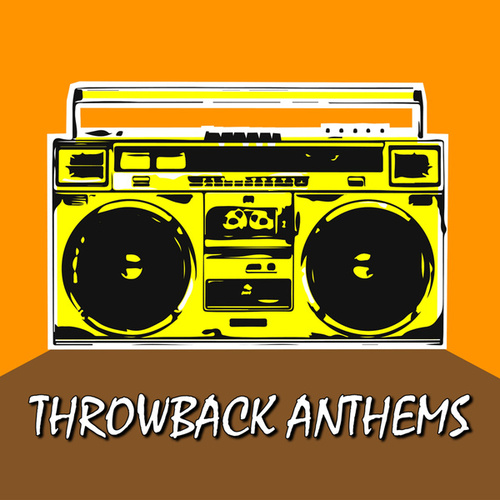 Throwback Anthems by Various Artists