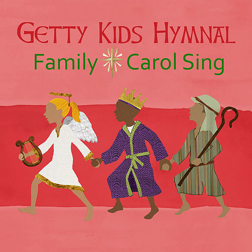 Getty Kids Hymnal - Family Carol Sing by Keith & Kristyn Getty