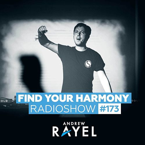 Find Your Harmony Radioshow #173 by Andrew Rayel