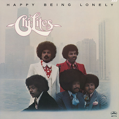 Happy Being Lonely by The Chi-Lites