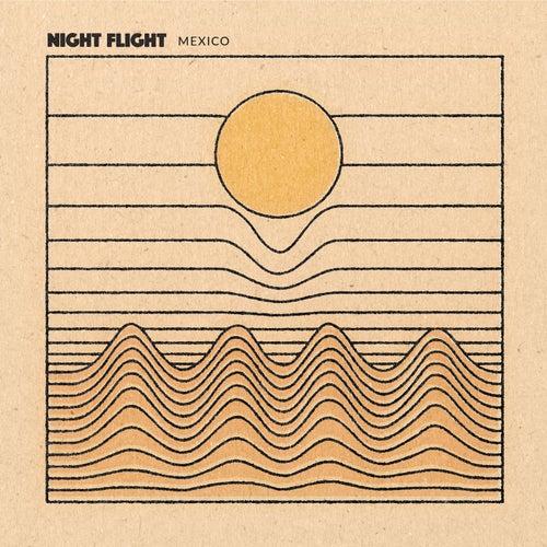 Mexico by NIGHT FLIGHT