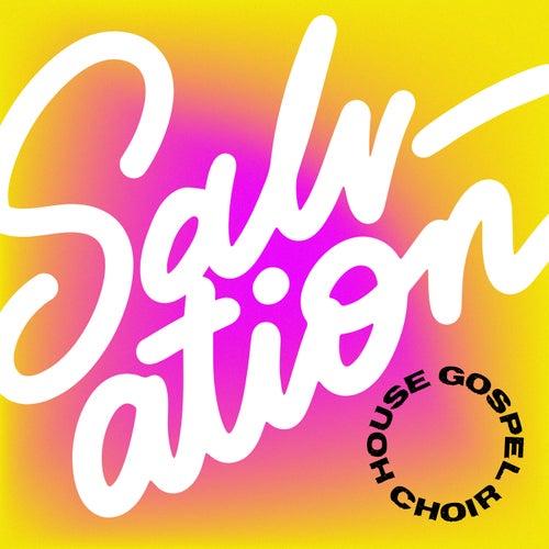 Salvation (Acoustic) van House Gospel Choir