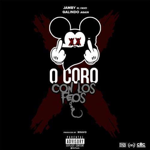 0 Coro Con los Feos by Galindo Again