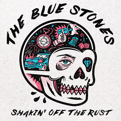 Shakin' Off The Rust de The Blue Stones