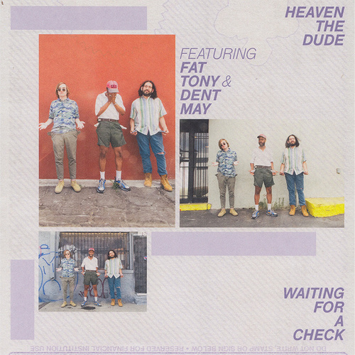 Waiting For A Check (feat. Fat Tony and Dent May) by Heaven the Dude
