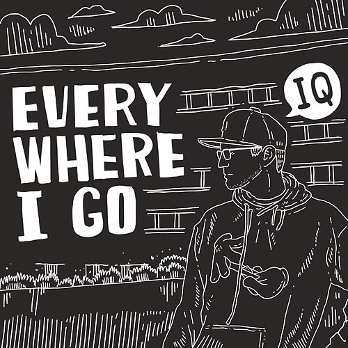 Everywhere I Go von IQ