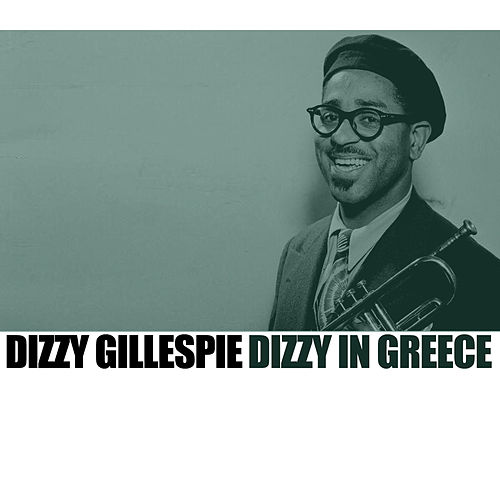 Dizzy In Greece von Dizzy Gillespie