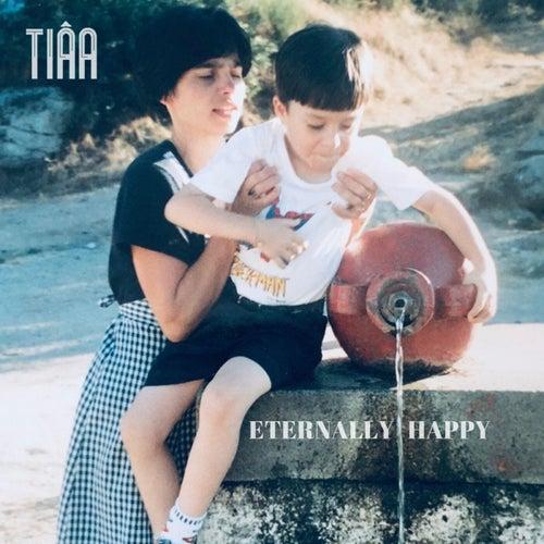 Eternally Happy by Tiâa