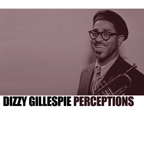 Perceptions von Dizzy Gillespie