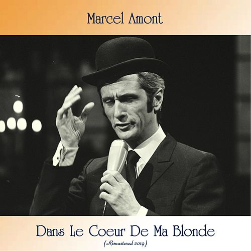Dans Le Coeur De Ma Blonde (Remastered 2019) de Marcel Amont
