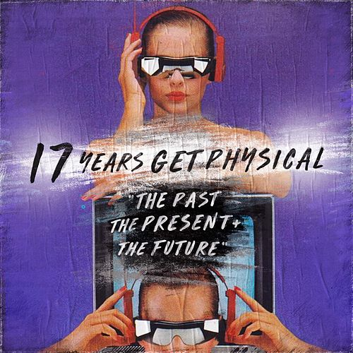 17 Years Get Physical - The Past, the Present and the Future von Various Artists