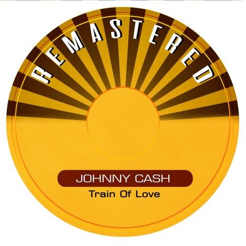 Train of Love de Johnny Cash