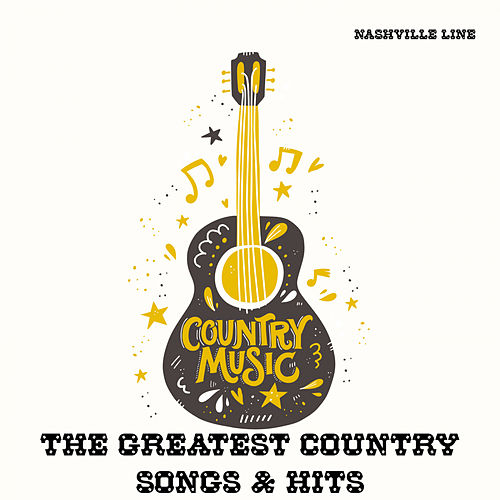The Greatest Country Songs & Hits de Nashville Line