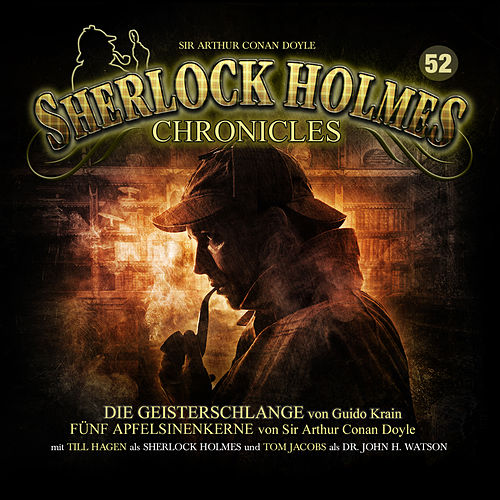 Folge 52: Die Geisterschlange / Fünf Apfelsinenkerne von Sherlock Holmes Chronicles