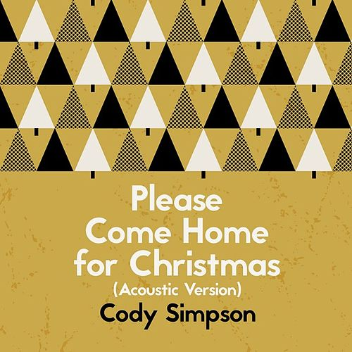Please Come Home for Christmas (Acoustic Version) von Cody Simpson