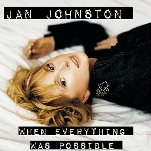 When Everything Was Possible (The Lost Recordings) de Jan Johnston