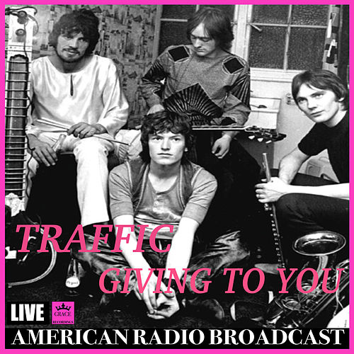 Giving To You (Live) de Traffic