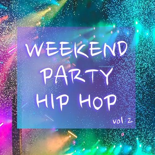 Weekend Party Hip Hop vol. 2 de Various Artists