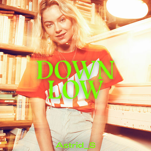 Down Low (Clean Version) von Astrid S