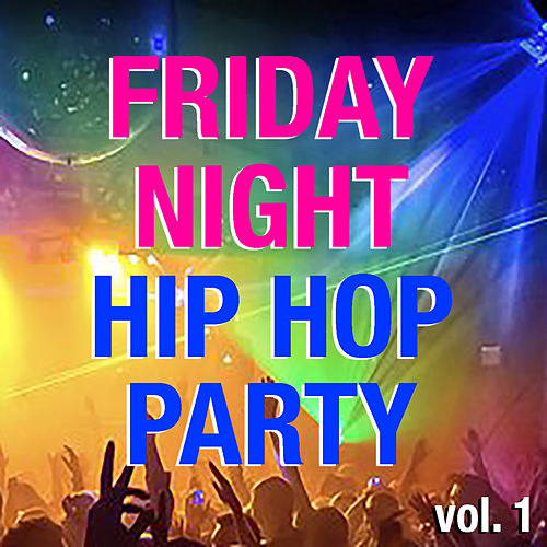 Friday Night Hip Hop Party vol. 1 by Various Artists