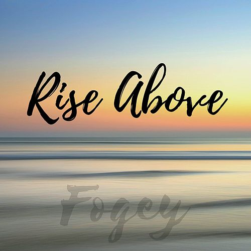 Rise Above by Fogey