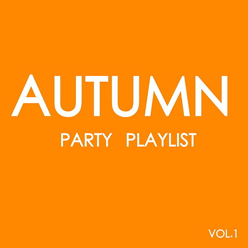 Autumn Party Playlist Vol.1 by Various Artists