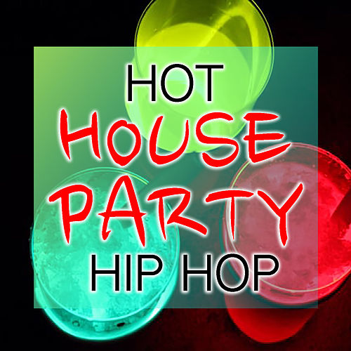 Hot House Party Hip Hop by Various Artists