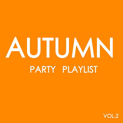 Autumn Party Playlist Vol.2 by Various Artists