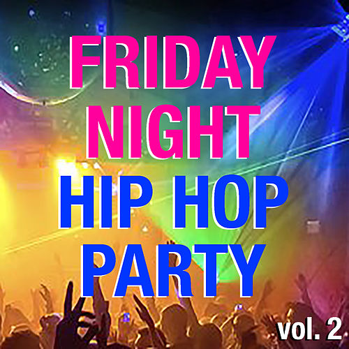 Friday Night Hip Hop Party vol. 2 de Various Artists
