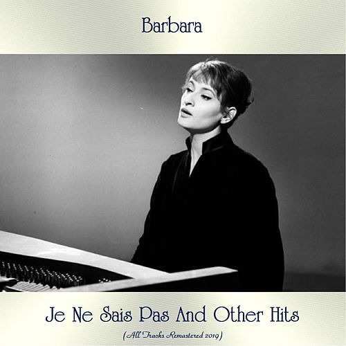 Je Ne Sais Pas And Other Hits (All Tracks Remastered 2019) de Barbara