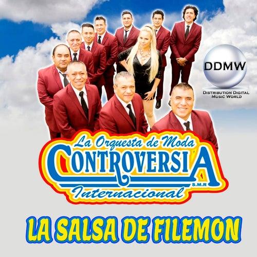 La Salsa de Filemon by La Orquesta De Moda Controversia