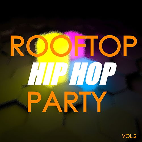 Rooftop Hip Hop Party Vol.2 de Various Artists
