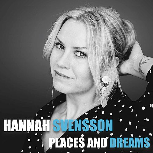 Places and Dreams by Hannah Svensson