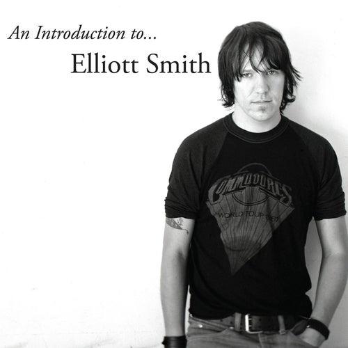 An Introduction to Elliott Smith by Elliott Smith