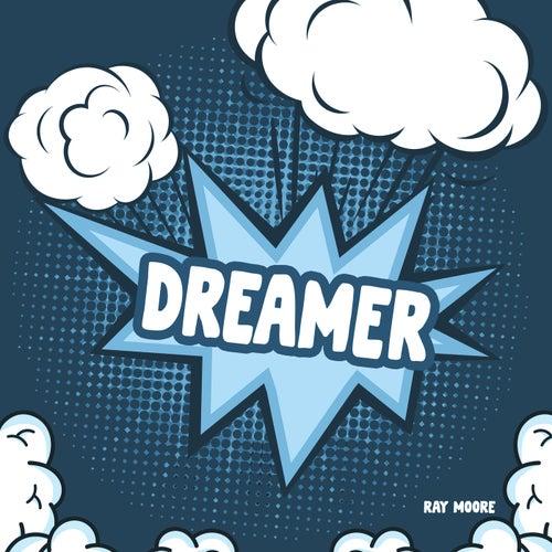 Dreamer von Ray Moore
