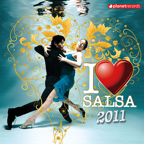 I Love Salsa 2011 (15 Salsa Hits) by Various Artists