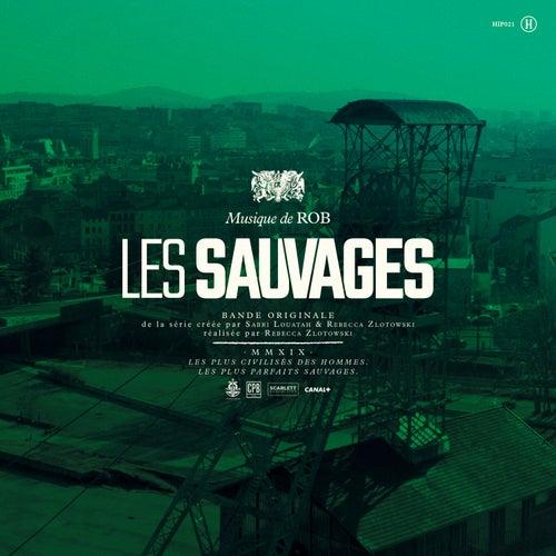 Les sauvages (Bande originale de la série) by Rob