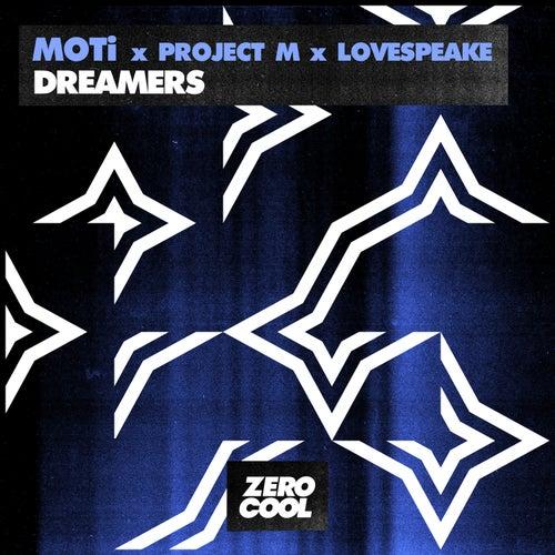 Dreamers von MOTI x Project M x Lovespeake
