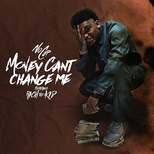Money Can't Change Me (feat. Rich The Kid) by NoCap